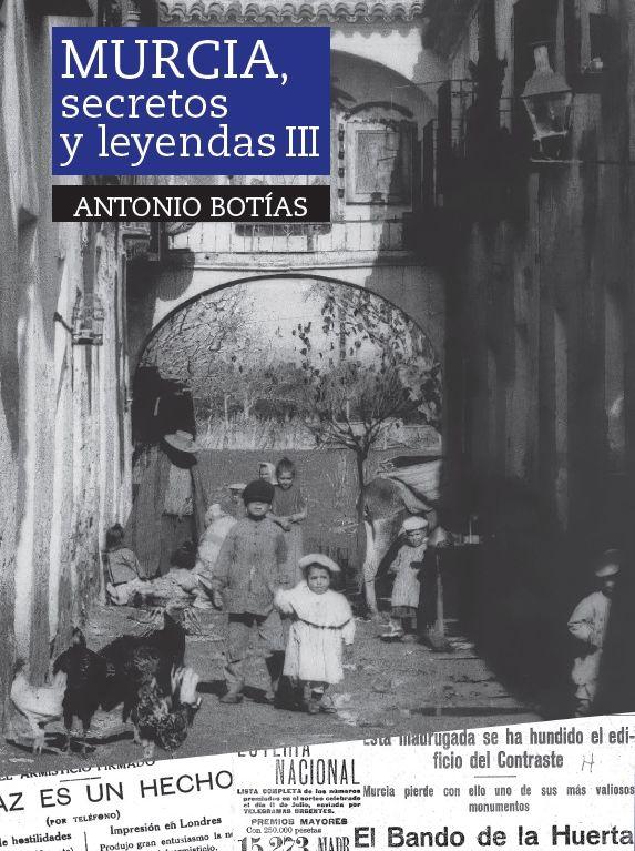 Murcia. Secretos y Leyendas III (2020)